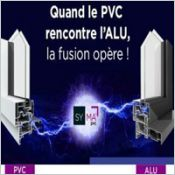 Fenêtre '' SY MA PVC '' : Quand le PVC rencontre l'aluminium